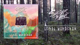 Sugar Mask feat. Moonlight Dub - Legal Murderah