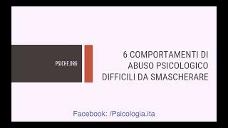 6 COMPORTAMENTI DI ABUSO DIFFICILI DA SMASCHERARE [**psiche.org**]