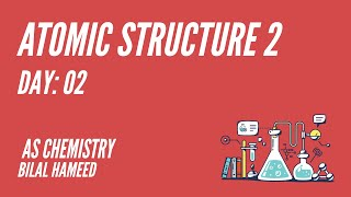 Day 02: Atomic Structure 2
