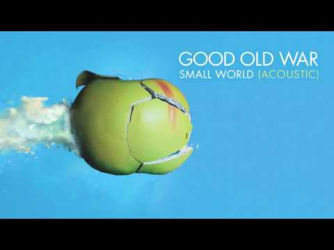 Good Old War - Small World