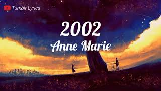 Lirik lagu 2002 - Anne Marie by Tumblr Lyrics