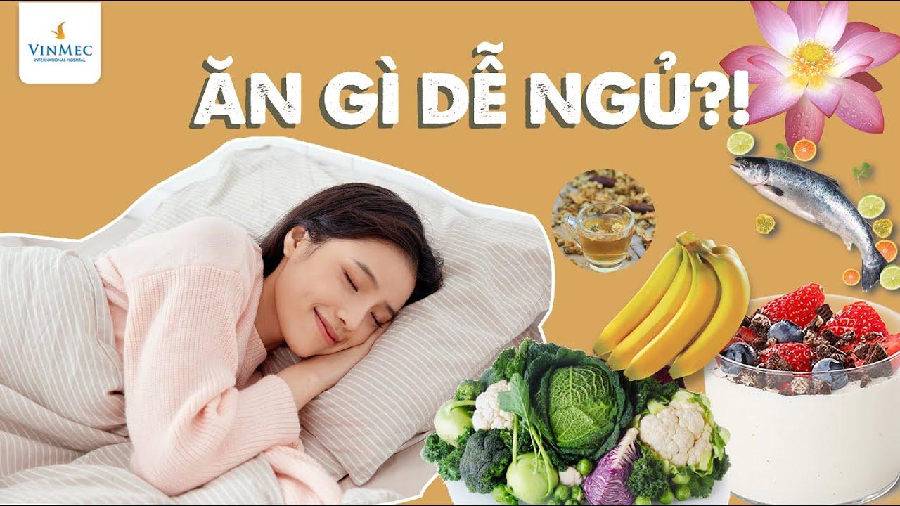 Ăn gì dễ ngủ?