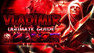 VLADIMIR ULTIMATE GUIDE [FULLY DETAILED] SEASON 9 | Best Combos, Best Builds - League Of Legends
