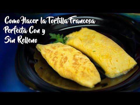 Como Hacer la Tortilla Francesa Perfecta Con y Sin Relleno