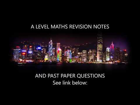 EDEXCEL A LEVEL MATHS REVISION NOTES AND PAST PAPER QUESTIONS