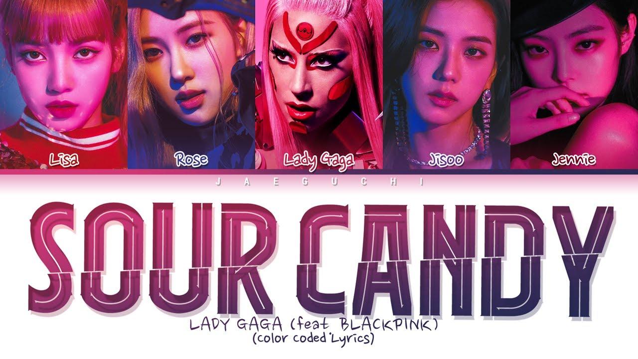 Lady Gaga BLACKPINK  SOUR CANDY lyrics Color Coded