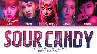 Lady Gaga, BLACKPINK - SOUR CANDY lyrics (Color Coded)