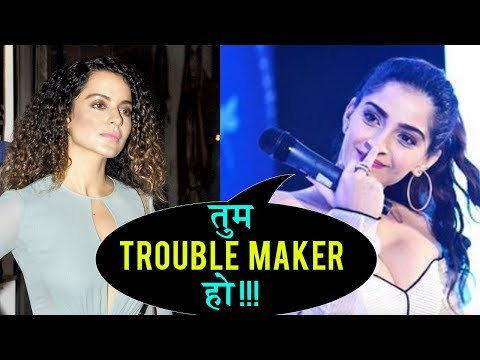 Sonam Kapoor CALLS Kangana Ranaut A Troublemaker  Watch Why  Bollywood Now