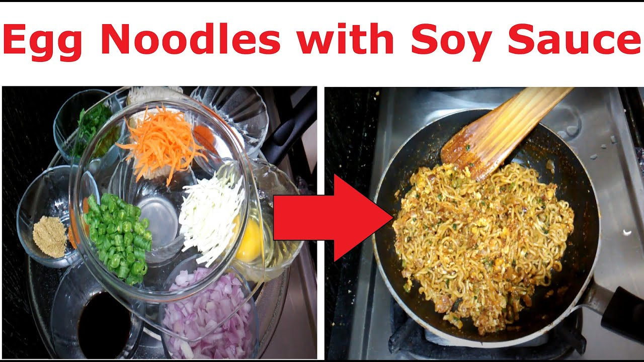 How to make Egg Noodles with soy sauce | Maggi, Yippee ...