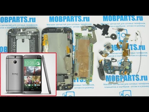 HTC One M8 как разобрать, ремонт, замена дисплея и сенсора HTC One M8
