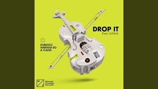 Play Drop It (feat. LUISAH)