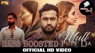 Mull Putt Da Roshan Prince(Bass Boosted) | Parmish Verma | Desi Crew |Roshan Prince New Punjabi Song