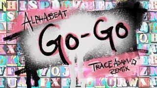 Go Go Trace Adam Remix Alphabeat