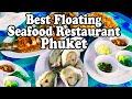 Phuket Seafood: The Best Floating Restaurant in Phuket. Kruvit Raft Seafood, Phuket Thailand