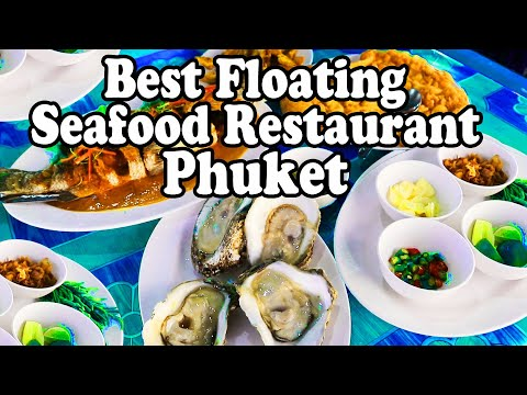 Phuket Seafood: The Best Floating Restaurant in Phuket. Kruvit Raft Seafood, Phuket Thailand