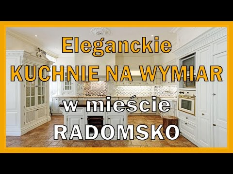 Eleganckie Kuchnie Na Wymiar Radomsko
