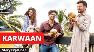 Karwaan (2018) Full Movie Review & Full Story Explained