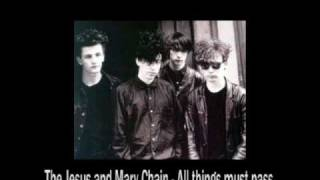 The Jesus and Mary Chain - All things must pass (studio)