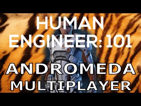 Human Engineer Basics - Mass Effect Andromeda Multiplayer