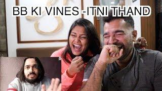 Itni thand reaction | bb ki vines | Couple reacts | Hilarious ending