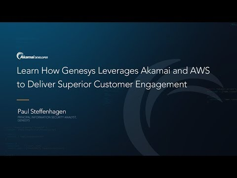 Learn How Genesys Leverages Akamai and AWS to Deliver Superior Customer Engagement