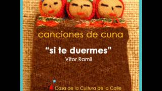 Si te duermes - Vitor Ramil (Disco: Canciones de Cuna)