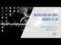 INSTALAÇÃO DO LINUX UBUNTU 13.10 (Dual Boot com Windows 7)