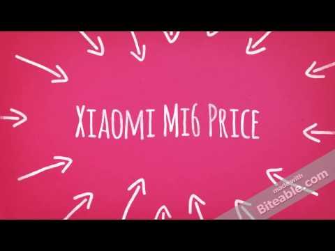 Xiaomi Mi6 Price