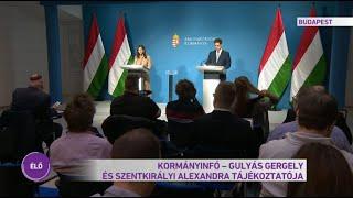 Kormányinfó - Gulyás Gergely és Szentkirályi Alexandra tájékoztatója