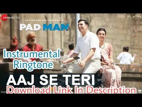 Aaj  Se Teri Ringtone  Instrumental  PADMAN   DOWNLOAD LINK IN DESCRIPTION   Indian Ringtones  