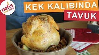 Kek Kalıbında Tavuk Nasıl Pişirilir? - Çok Farklı Bütün Tavuk Pişirme Yöntemi