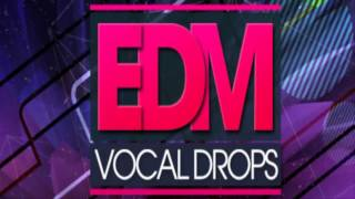 20+ OF The Best FREE EDM / Trap Vocal Drop Shouts, Loops & Samples Ep.2