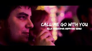 Maddyson ft. Lasqa - Call Me Go With You (Alla Borisovna HappySad Remix)