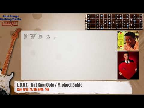 L.O.V.E. - Nat King Cole / Michael Buble Guitar Backing Track with chords and lyrics