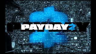 Payday 2: Scarface heist - Let's Break The Rules (Instrumental, 12 minutes extended)
