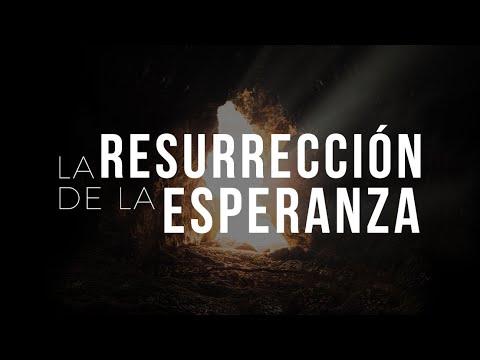 La Resurrección de la Esperanza - Pastor Héctor Salcedo