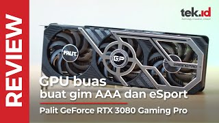 Review Palit GeForce RTX 3080 Gaming Pro, GPU buat gim AAA dan eSport