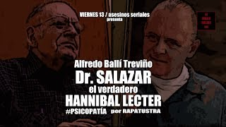 Dr SALAZAR el verdadero HANNIBAL LECTER por RAPATUSTRA / previo #VIERNES13AsesinosSeriales