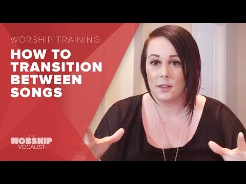 How To Transition Between Songs - Worship Training - The
