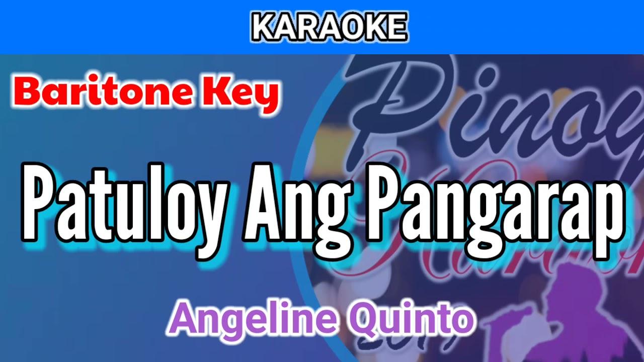 Patuloy Ang Pangarap by Angeline Quinto (Karaoke : Baritone Key)