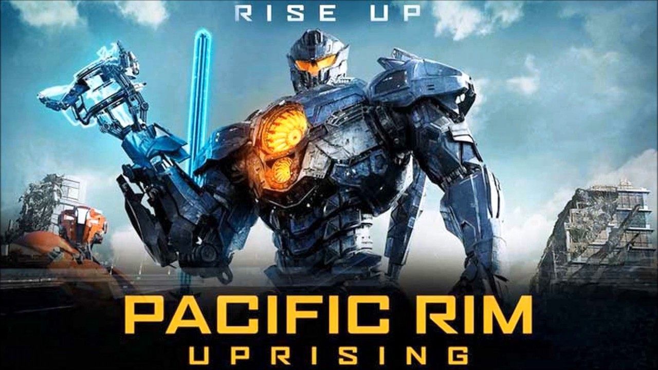 Soundtrack Pacific Rim Uprising Best Of Theme Song