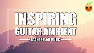 Inspiring Guitar Ambient - Background Music   Royalty Free Music   Stock Music   Motivational