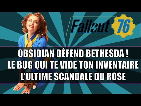 FALLOUT 76: OBSIDIAN DÉFEND BETHESDA / LE BUG QUI TE VIDE TON INVENTAIRE / L'ULTIME SCANDALE ROSE thumbnail