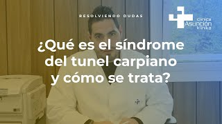 ¿Qué es el síndrome del tunel carpiano y cómo se trata? #ResolviendoDudas
