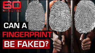 Forged fingerprints land men in jail | 60 Minutes Australia