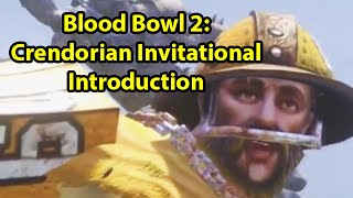 Blood Bowl 2 Crendorian Invitational Annoucement and Preview