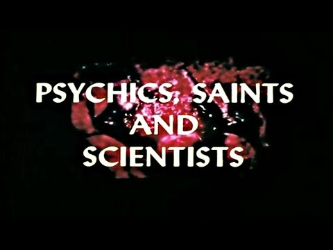Psychics, Saints, And Scientists (FULL DOCUMENTARY)