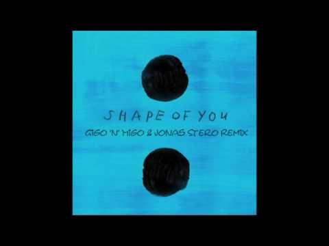 Ed Sheeran Shape Of You (Gigo'n'Migo & Jonas Stero Remix) Free Download Available