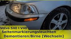 Volvo S40 I V40 Seitenmarkierungsleuchten Demontieren/Birne Wechseln