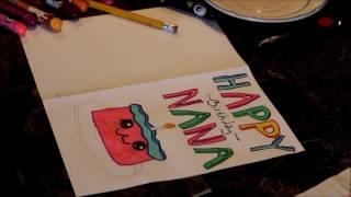 Happy Birthday Nana! (Bryanna Makes The BEST  Birthday Cards)  Time Lapse